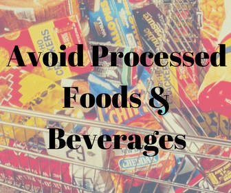 Avoid Processed Foods & Beverages