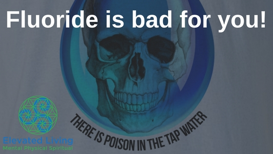 Fluoride is bad for you!